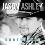 Jason Ashley Undeniable