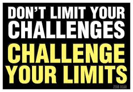 Excuses Don't Limit Your Challenges Challenge Your Limits