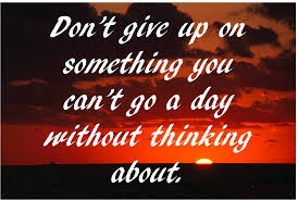 Give Up You Can't Go A Day Without Thinking About