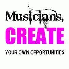 Artist Journey Musicians Create Your Own Opportunities
