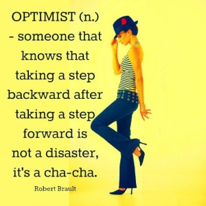 Artist Journey Optimist is 1 step forward and 2 steps back is a cha cha