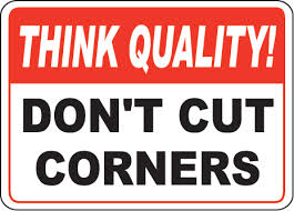 Professional Think Quality Don't Cut Corners