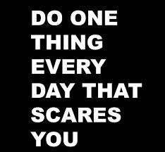 Fearless Production Do one thing every day that scares you