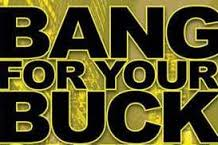 most bang bucks