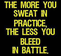 Practice The Less You Bleed Quote
