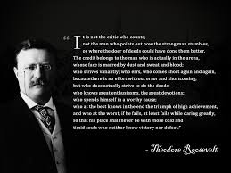 Man in the Arena Theodore Roosevelt Quotes