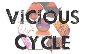 Foolish Vicious Cycle