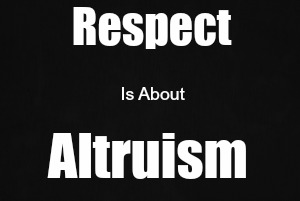 Respect Equals Altruism Meme