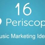 Periscope 16 Music Marketing Ideas MEME