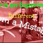 Experiment Mistake FEATURE MEME